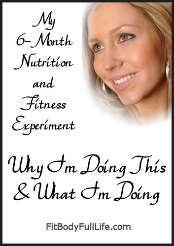 My 6-Month Nutrition and Fitness Experiment - Why I'm Doing This and What I'm Doing