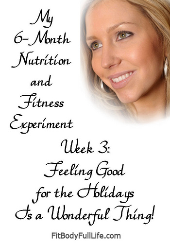 Week 3 - Feeling Good for the Holidays is a Wonderful Thing