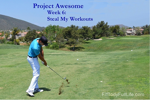 Project Awesome Week 6: Steal My Workouts