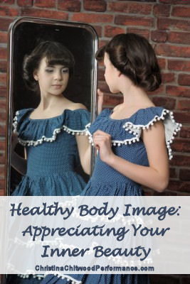 Healthy Body Image - Appreciating Your Inner Beauty