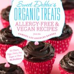 Sweet Debbie's Organic Treats: Allergy-Free and Vegan Recipes (Book Review)