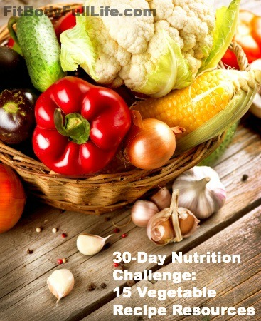 30-Day Nutrition Challenge: 15 Vegetable Recipe Resources