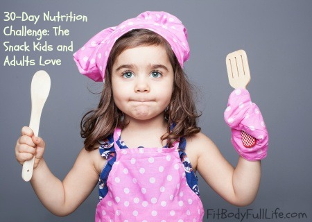 30-Day Nutrition Challenge: The Snack Kids and Adults Love