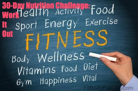 30-Day Nutrition Challenge Work it out
