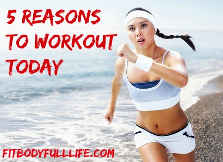 5 Reasons to workout today