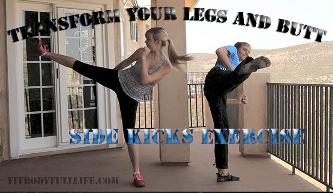 Transform Your Legs and Butt - Side Kicks Exercise