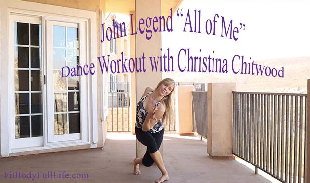 John Legend All of Me Dance Workout with Christina Chitwood