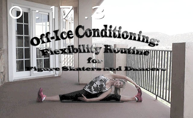 Off-Ice Conditioning Flexibility Routine for Figure Skaters and Dancers