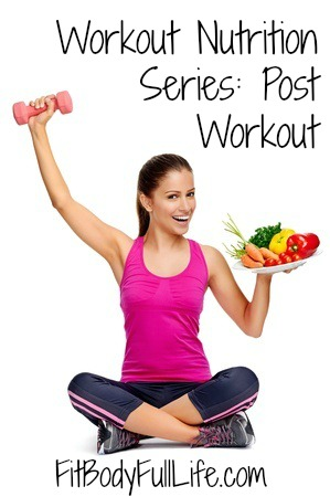 Workout Nutrition Series Post Workout