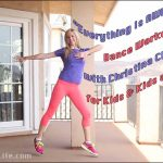 """Everything Is AWESOME!!!"" Dance Workout with Christina Chitwood for Kids & Kids at Heart"