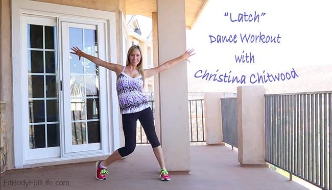 """Latch"" – Dance Workout with Christina Chitwood"