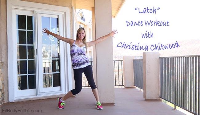 """Latch"" Dance Workout with Christina Chitwood"