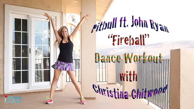 """Pitbull ft. John Ryan """"Fireball"""" - Dance Workout with Christina Chitwood"""