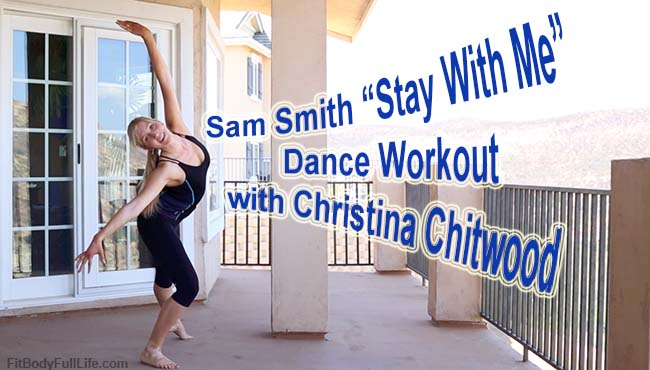 "Sam Smith ""Stay With Me"" Dance Workout with Christina Chitwood"