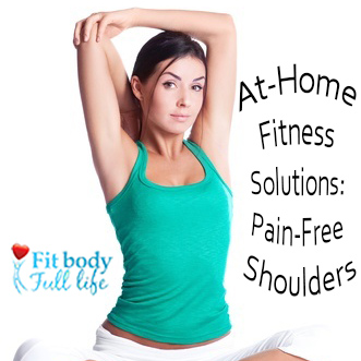 At-Home Fitness Solutions: Pain-Free Shoulders - Square
