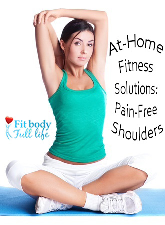 At-Home Fitness Solutions: Pain-Free Shoulders