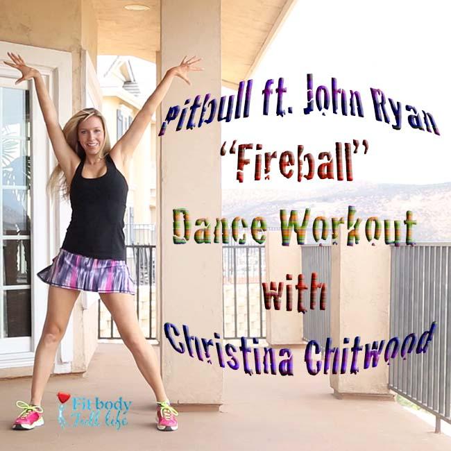 """Pitbull ft. John Ryan """"Fireball"""" - Dance Workout with Christina Chitwood - Square"""