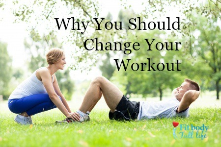 Why You Should Change Your Workout