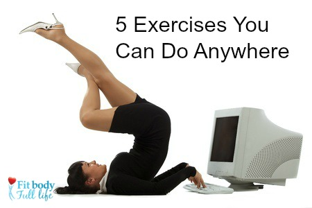 5 Exercises You Can Do Anywhere