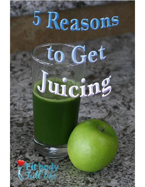 5 Reasons to Get Juicing