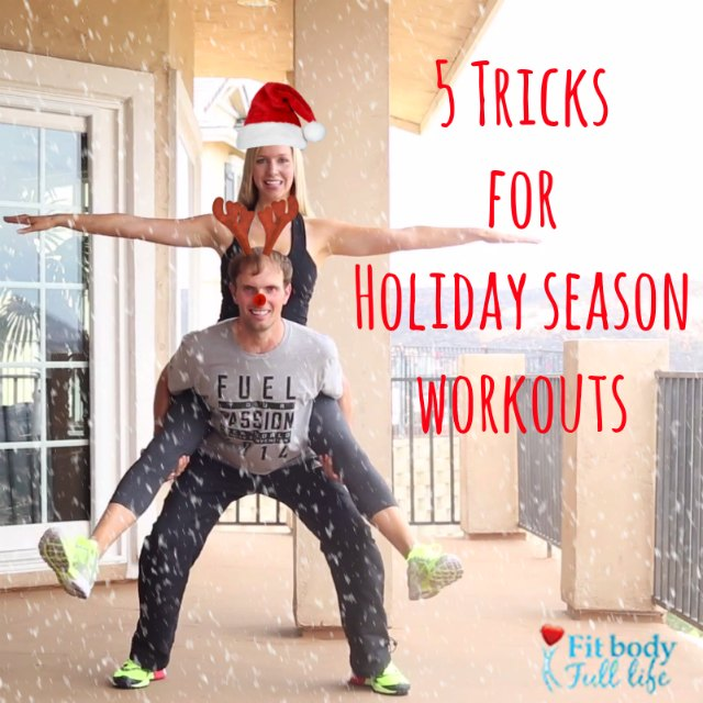 5 Tricks for Holiday Season Workouts