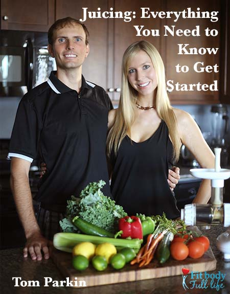 Juicing: Everything You Need to Know to Get Started
