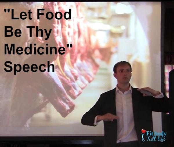 Let Food Be Thy Medicine Speech