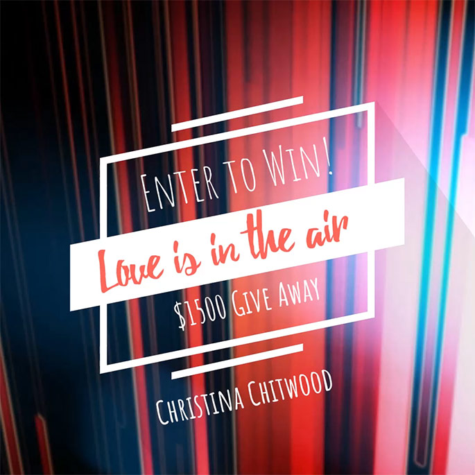 $1500 Love is in the Air Giveaway Christina Chitwood