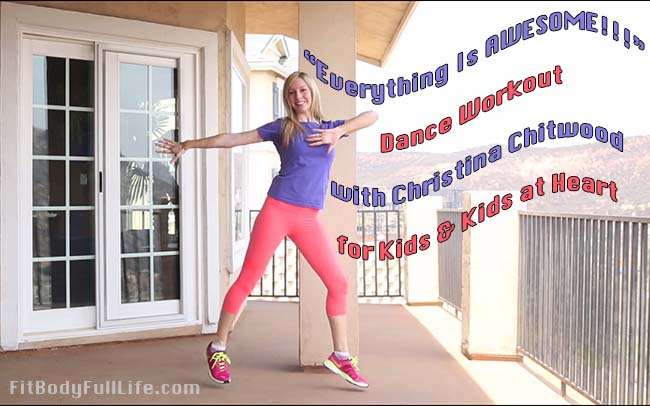 """Everything Is Awesome"" Dance Workout with Christina Chitwood for Kids & Kids at Heart"