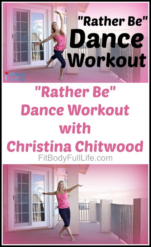 """Rather Be"" Dance Workout with Christina Chitwood"