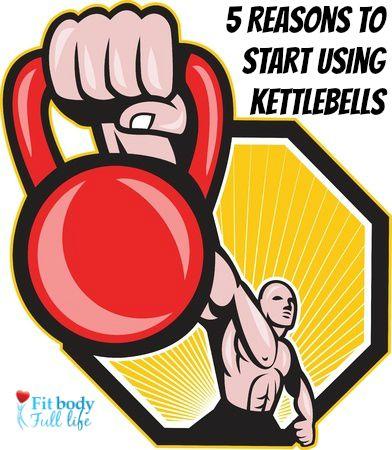 5 Reasons To Start Using Kettlebells
