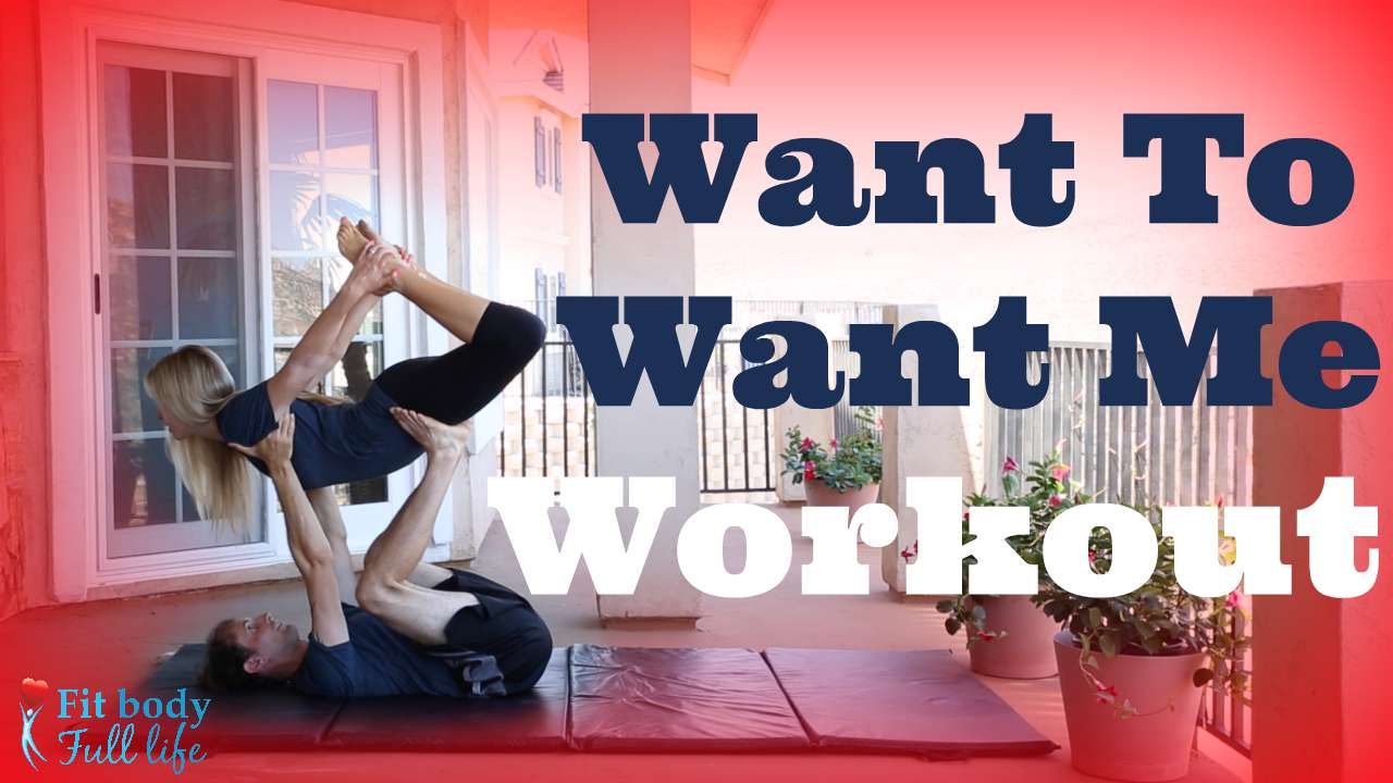 """""""Want To Want Me"""" - Workout for Couples & Friends"""