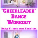 """Cheerleader"" Dance Workout – Dance Fitness with Christina"
