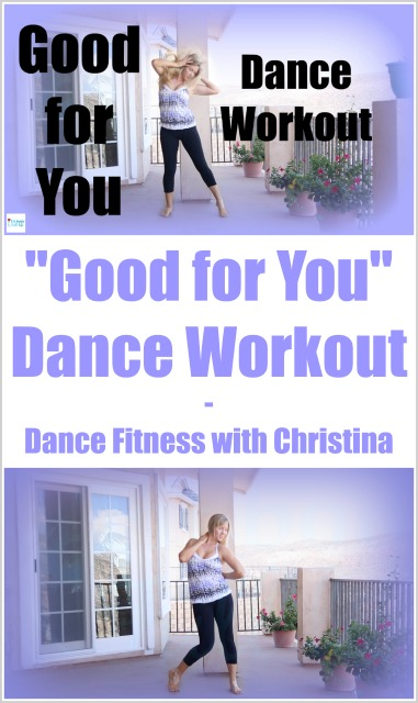 """Good for You"" Dance Workout – Dance Fitness with Christina"