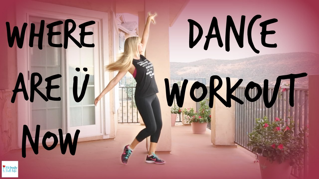 Where Are Ü Now Dance Workout - Dance Fitness with Christina