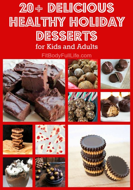 20+ Delicious Healthy Holiday Desserts for Kids and Adults