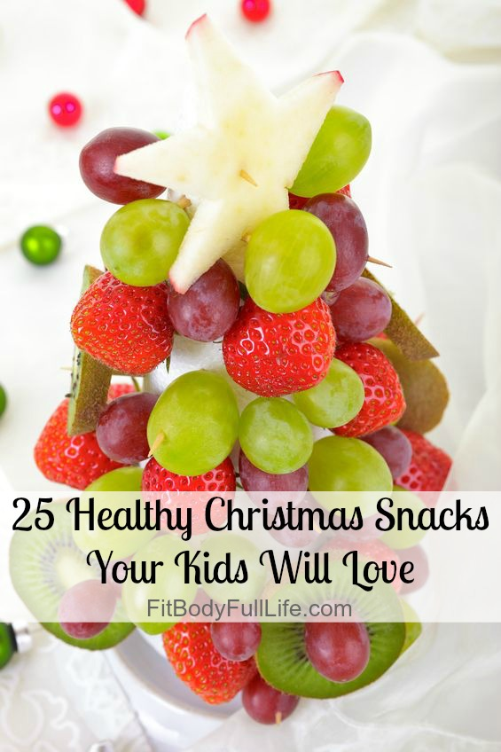25 Healthy Christmas Snacks Your Kids Will Love