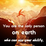 """Free Printable – """"You Are the Only Person On Earth Who Can Use Your Ability"""" Word Art"""