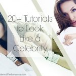 20+ Tutorials to Look Like a Celebrity
