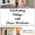Celebrating Vitiligo with Dance Workouts