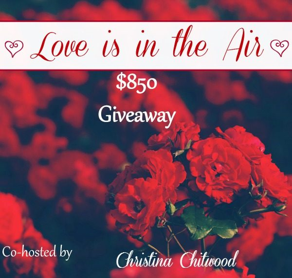 $850 Cash Giveaway Love is in the Air - Christina Chitwood