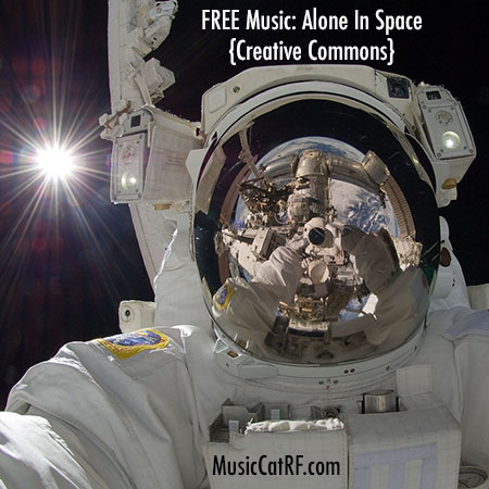 "FREE Music: ""Alone In Space"" Song {Creative Commons}"