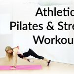 Athletic Pilates and Strength Workout {Fitness Tutorial}