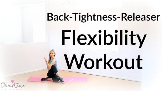 Back-Tightness-Releaser Flexibility Workout {Fitness Tutorial}