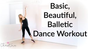 Basic Beautiful Balletic Dance Workout {Dance Fitness Tutorial}