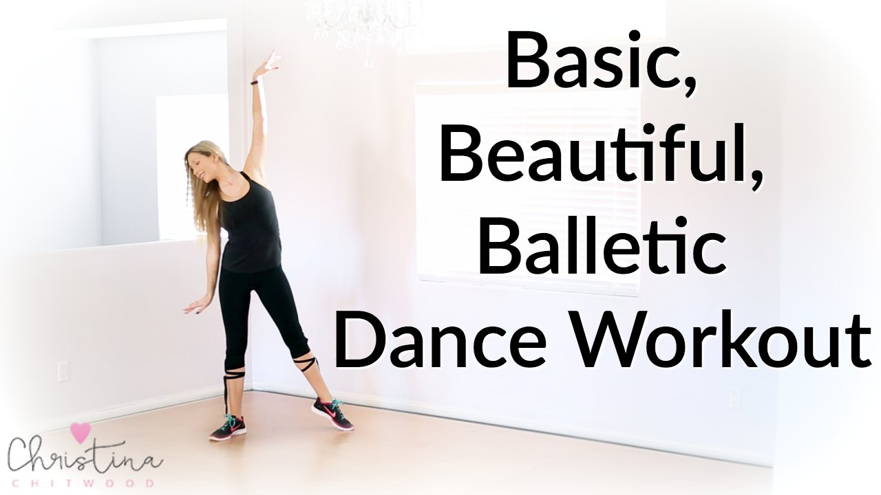 Basic, Beautiful, Balletic Dance Workout {Dance Fitness Tutorial}