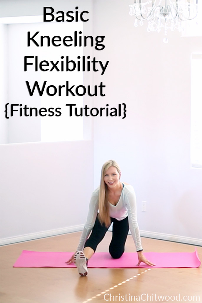 Basic Kneeling Flexibility Workout {Fitness Tutorial}