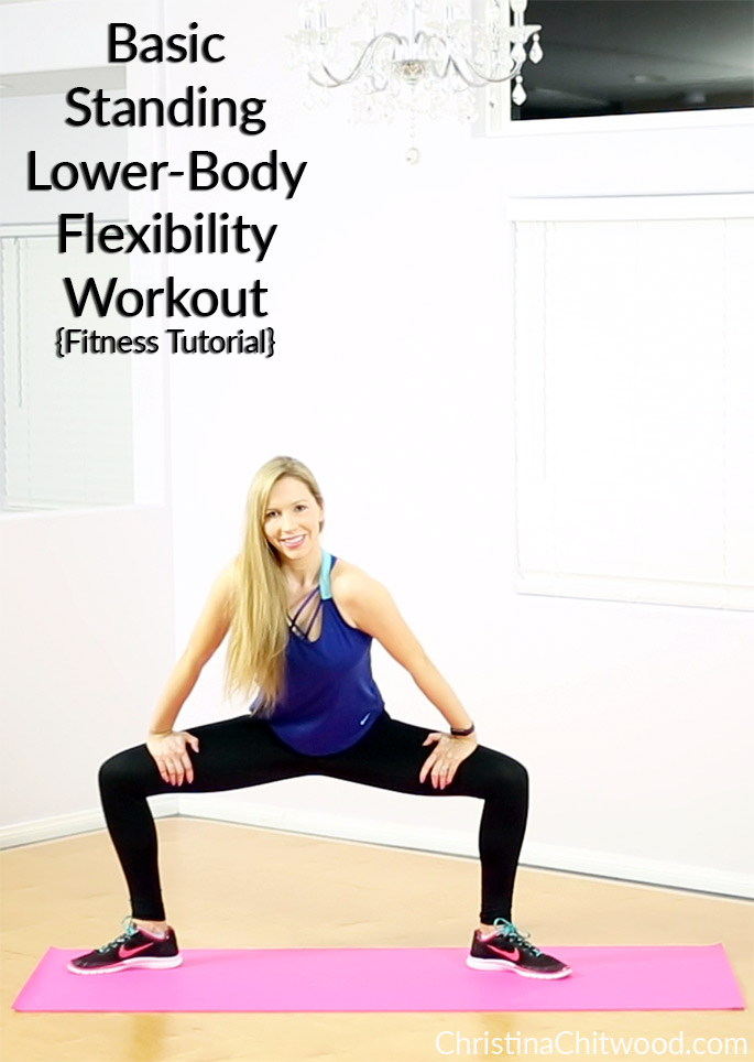 Basic Standing Lower-Body Flexibility Workout {Fitness Tutorial}