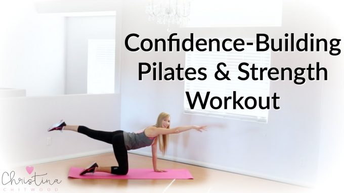 Confidence-Building Pilates and Strength Workout {Fitness Tutorial}