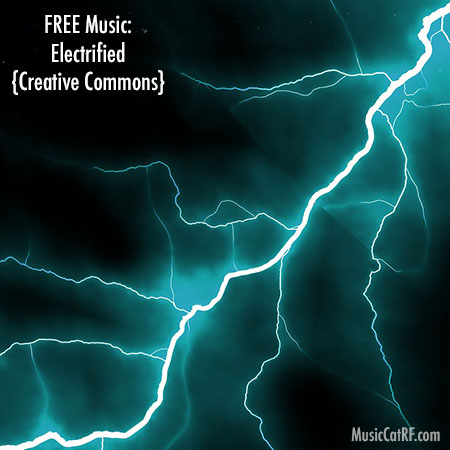 """FREE Music: """"Electrified"""" Song {Creative Commons}"""
